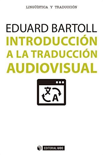 Introducción a la traducción audiovisual (Manuales) por Eduard Bartoll Teixidor