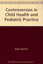 Controversies in Child Health and Pediatric Practice