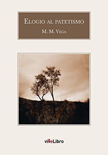 Elogio al patetismo por M. M. Vega