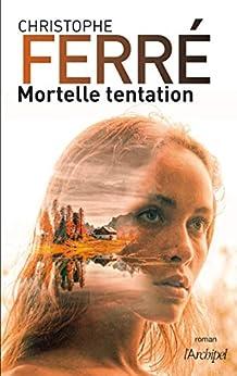 Mortelle tentation par [Ferre, Christophe]