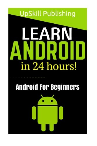 android-android-programming-and-android-app-development-for-beginners-learn-how-to-program-android-a