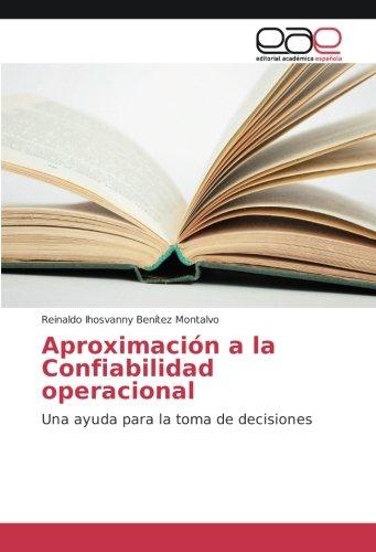 Aproximación a la Confiabilidad operacional: Una ayuda para la toma de decisiones