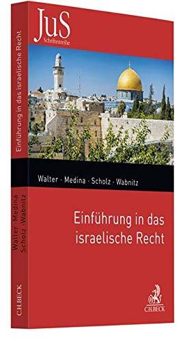 Einführung in das israelische Recht (JuS-Schriftenreihe/Ausländisches Recht, Band 205)