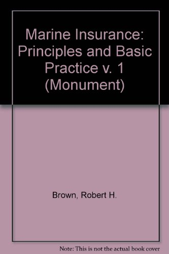 Marine Insurance: Principles and Basic Practice v. 1 (Monument) por Robert H. Brown