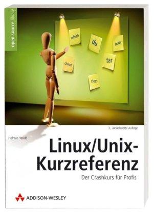 Linux/Unix-Kurzreferenz: Der Crashkurs für Profis (Open Source Library)