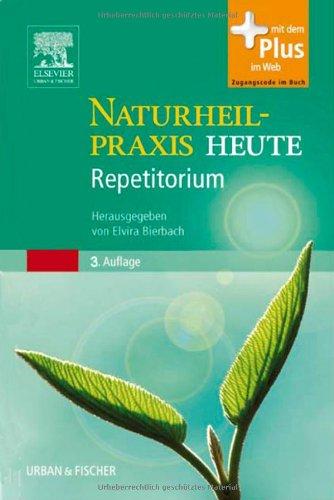 Naturheilpraxis Heute Repetitorium: Passend zur 3.A.Naturheilpraxis Heute- mit Zugang zum Elsevier-Portal