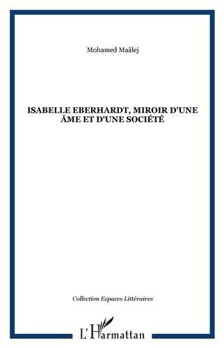 Isabelle Eberhardt, miroir d'une âme et d'une société
