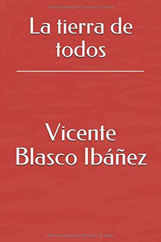 La tierra de todos por Vicente Blasco Ibáñez