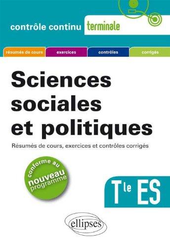 Sciences sociales et politiques Tle ES - Résumés de cours, exercices et contrôles corrigés par Philippe Deubel