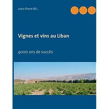 Vignes et vins au Liban : 4000 ans de succès