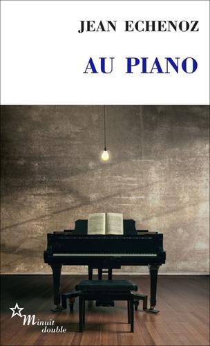 AU PIANO par Jean Echenoz