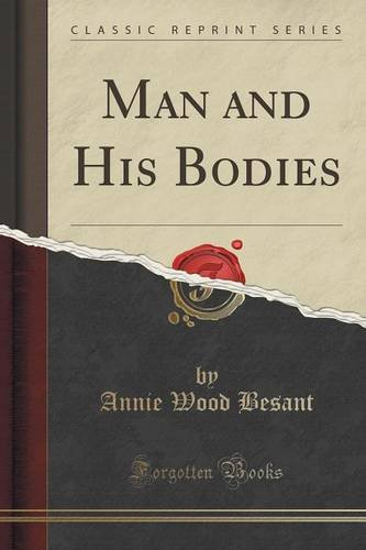 Man and His Bodies (Classic Reprint)