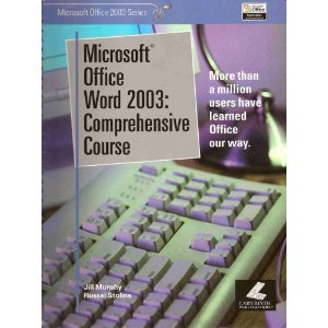 Microsoft Office Word 2003: Comprehensive Course (Microsoft Office 2003 Series) por Jill Murphy