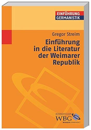Einführung in die Literatur der Weimarer Republik (Germanistik kompakt)