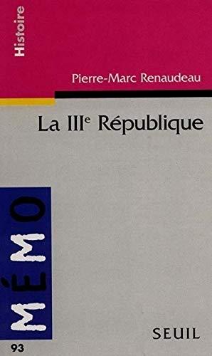 La IIIe République par Pierre-Marc Renaudeau