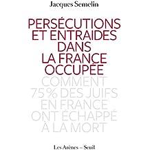 Persécutions et entraides dans la France occupée