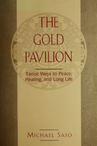 Gold Pavilion: Taoist Ways to Peace, Healing and Long Life