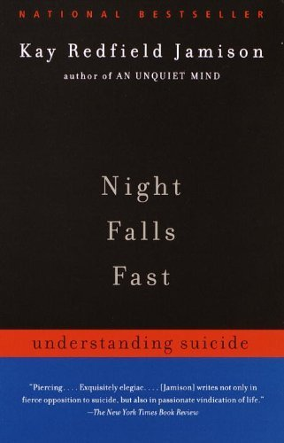 Night Falls Fast: Understanding Suicide by Jamison, Kay Redfield (2000) Paperback