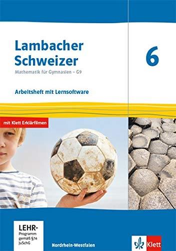 Lambacher Schweizer Mathematik 6 - G9. Ausgabe Nordrhein-Westfalen: Arbeitsheft plus Lösungsheft und Lernsoftware Klasse 6 (Lambacher Schweizer Mathematik G9. Ausgabe für Nordrhein-Westfalen ab 2019)