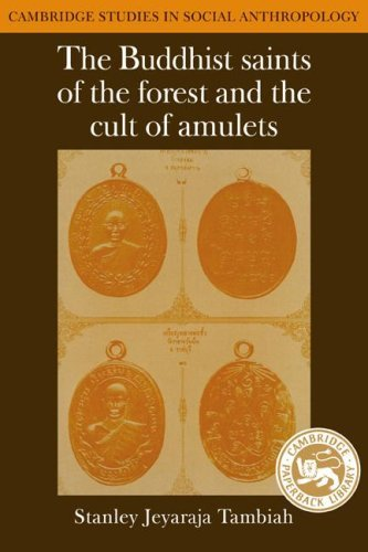 The Buddhist Saints of the Forest and the Cult of Amulets (Cambridge Studies in Social and Cultural Anthropology) by Stanley Jeyaraja Tambiah (1984-06-29)