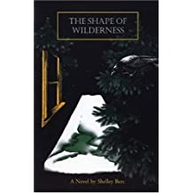 The Shape of Wilderness by Shelly Berc (1995-10-01)