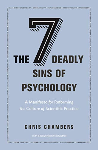 Seven Deadly Sins of Psychology: A Manifesto for Reforming the Culture of Scientific Practice
