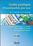 Guide pratique d'homéopathie pour tous - Traitements homéopathiiques simples des maladies courantes en l'absence du médecin