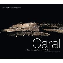 Caral - The First Civilization in the Americas: La Primera Civilizacion De America