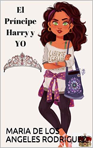 El Príncipe Harry y Yo por MARIA DE LOS ANGELES RODRIGUEZ
