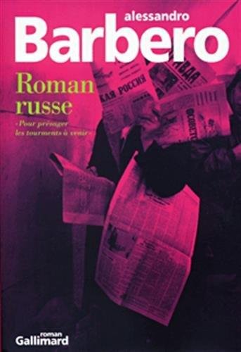Roman russe : Pour présager les tourments à venir par Alessandro Barbero