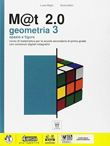 M@t 2.0. Geometria. Con e-book. Con espansione online. Per la Scuola media: 3
