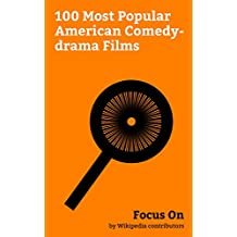 Focus On: 100 Most Popular American Comedy-drama Films: La La Land (film), The Comedian (2016 film), Beauty and the Beast (1991 film), War Dogs (2016 film), ... of Oz (1939 film),... (English Edition)