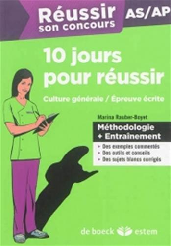 10 jours pour réussir son concours AS/AP - Culture générale / Épreuve écrite - Méthodologie + Entrainement