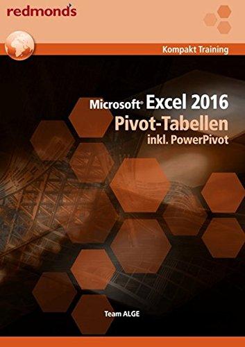 Excel 2016 Pivot-Tabellen inkl. PowerPivot (redmond's Kompakt Training)