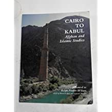 Cairo to Kabul: Afghan and Islamic Studies