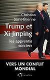 Trump et Xi Jinping - Les apprentis sorciers