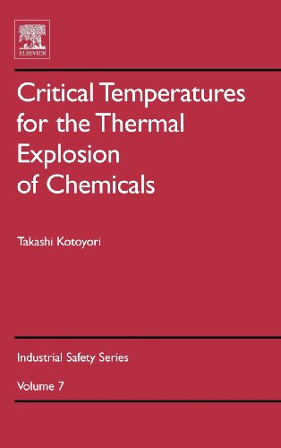 Critical Temperatures for the Thermal Explosion of Chemicals (Industrial Safety Series)