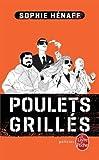 Poulets grillés : roman   Hénaff, Sophie (1972-....). Auteur