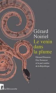 Le venin dans la plume par Gérard Noiriel