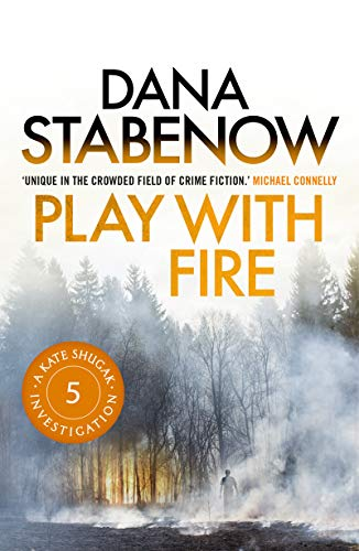 Play With Fire A Kate Shugak Investigation Book 5