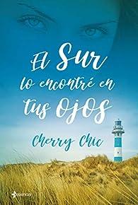 El sur lo encontré en tus ojos par  Cherry Chic