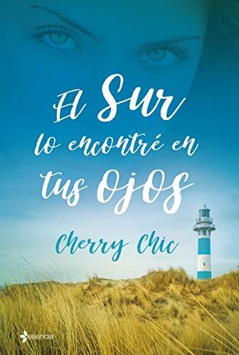 El sur lo encontré en tus ojos (Volumen independiente) de [Chic, Cherry, Cherry Chic]