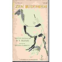 Zen Buddhism: Selected Writings Of D. T. Suzuki