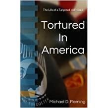 Tortured in America: The Life of a Targeted Individual (English Edition)