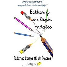 Esther y su lápiz mágico: ¿No es increíble todo lo que puede tener dentro un lápiz?: Volume 2 (Colección sacapuntas)