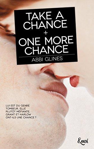 Take a chance + One more chance par [Glines, Abbi]