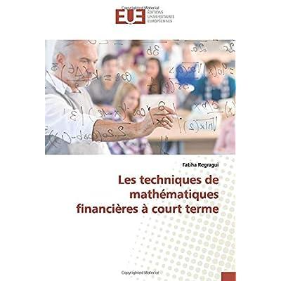Les techniques de mathématiques financières à court terme