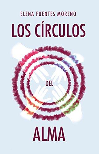 Los Círculos Del Alma por Elena Fuentes Moreno Gratis