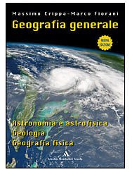 Geografia generale. Astronomia e astrofisica, geologia e geografia fisica