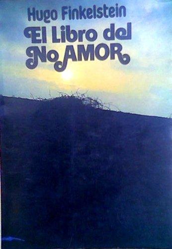 El libro del No Amor, 20 años después por Hugo Finkelstein